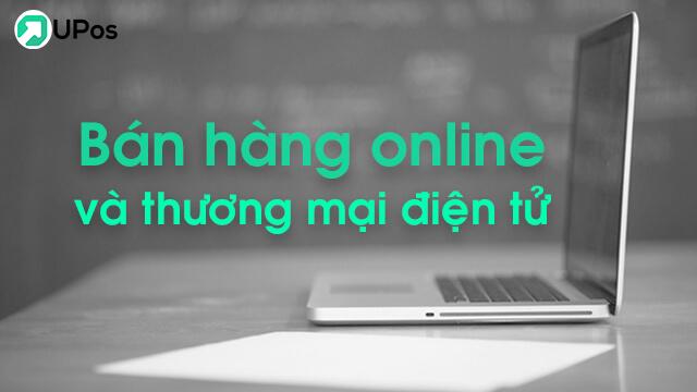Hướng dẫn cách bán hàng online và thương mại điện tử cơ bản