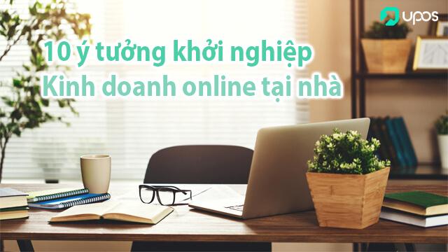 10 Ý tưởng khởi nghiệp Kinh doanh online tại nhà mùa Covid