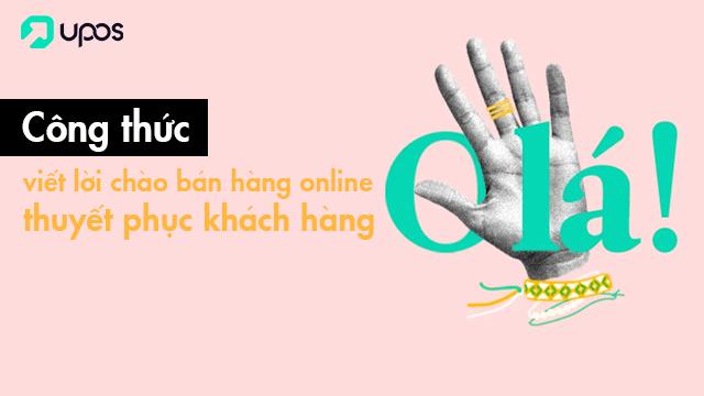 Công thức viết lời chào bán hàng online thuyết phục khách hàng