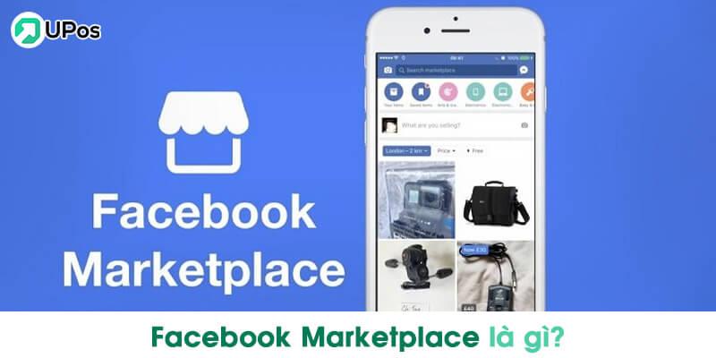 Facebook Marketplace là gì? Cách đăng bài bán hàng marketplace
