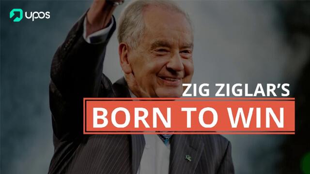 Những nguyên tắc thành công Born to Win của Zig Ziglar