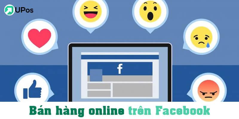 Bán hàng online uy tín trên Facebook