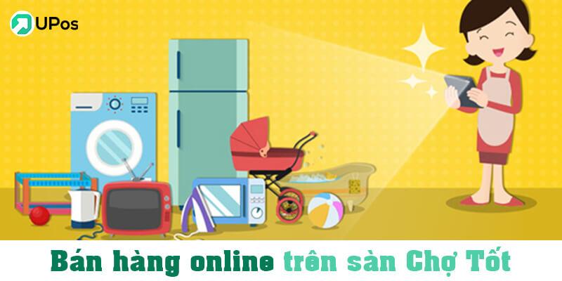 Bán hàng online uy tín trên sàn Chợ Tốt