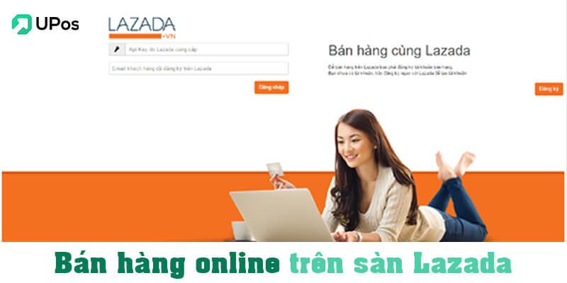 Bán hàng online uy tín trên sàn Lazada
