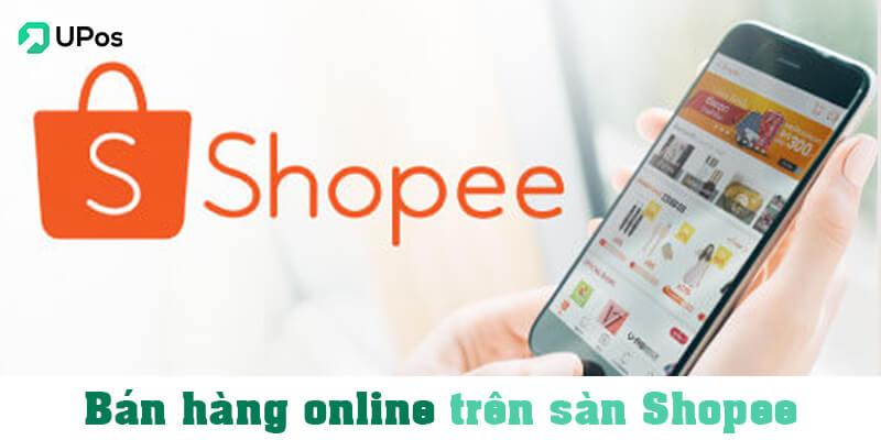 Bán hàng online uy tín trên sàn Shopee