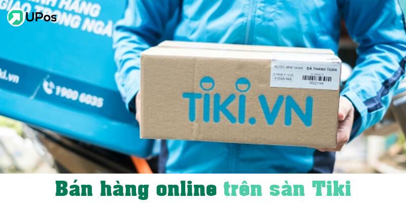 Bán hàng online uy tín trên sàn Tiki
