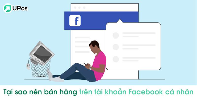 Tại sao nên bán hàng trên tài khoản Facebook cá nhân