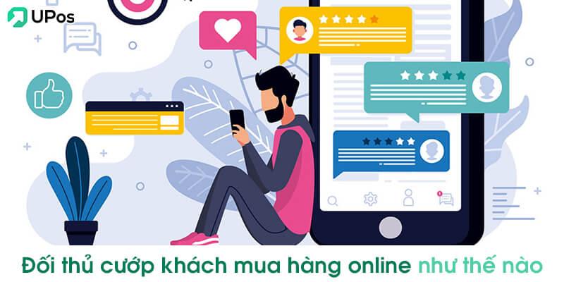 Đối thủ cướp khách mua hàng online của bạn như thế nào