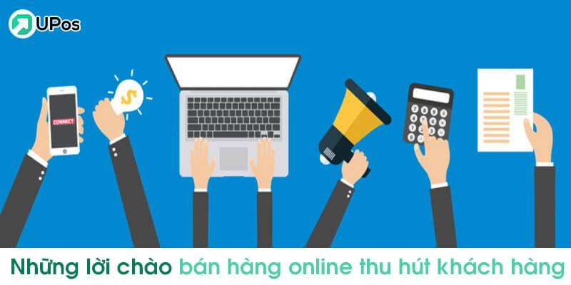 Những cách tạo ra lời chào bán hàng online thu hút khách hàng