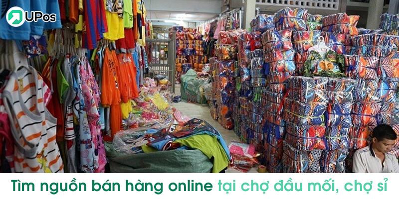 Kinh nghiệm lấy sỉ quần áo bán online tại chợ đầu mối chợ buôn sỉ